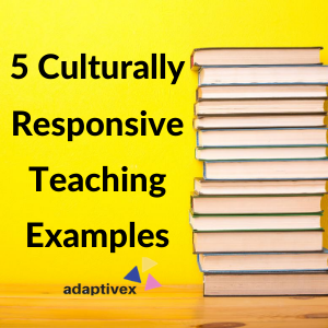 culturally responsive teaching, culturally responsive teaching examples