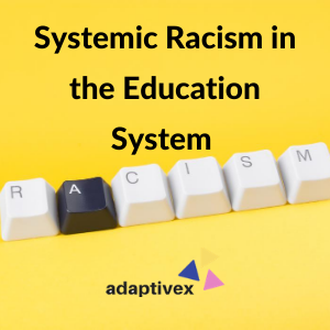 systemic racism, systemic racism in the education system